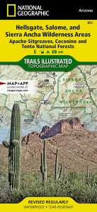 Nat geo 852 Hellsgate, Salome, and Sierra Ancha Wilderness Areas